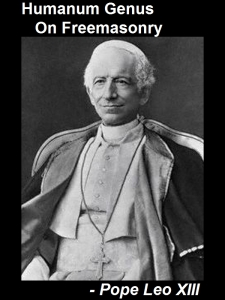 [Humanum Genus - On Freemasonry, by Pope Leo XIII]