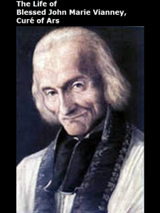 [Life of Blessed John Marie Vianney, Curé of Ars, by Anonymous]