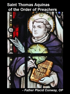 [Saint Thomas Aquinas of the Order of Preachers, by Father Placid Conway, OP]