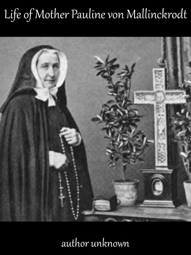 cover of the ebook 'Life of Mother Pauline von Mallinckrodt