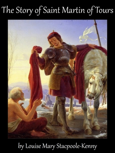 cover of the ebook 'The Story of Saint Martin of Tours', by Louise Mary Stacpoole-Kenny
