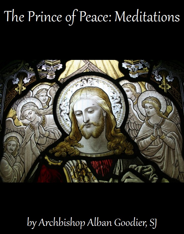 The Prince of Peace: Meditations, by Archbishop Alban Goodier, SJ
