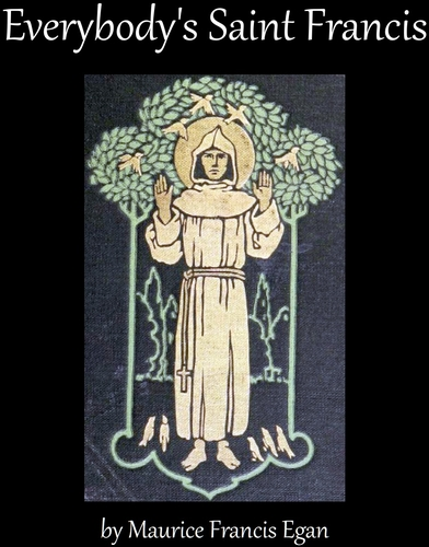 cover of the ebook 'Everybody's Saint Francis', by Maurice Francis Egan
