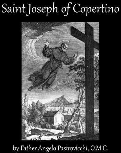 cover of the ebook 'Saint Joseph of Copertino' by Father Angelo Pastrovicchi