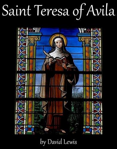 cover of the ebook 'Saint Teresa of Avila', by David Lewis