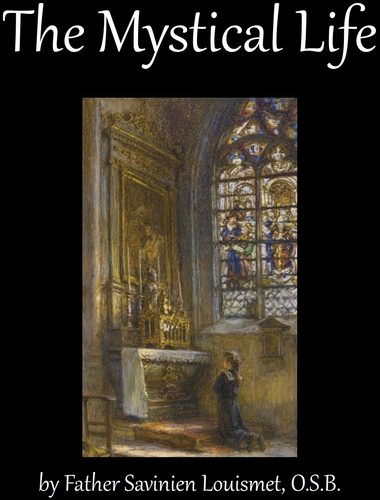 cover of the ebook 'The Mystical Life', by Father Savinien Louismet
