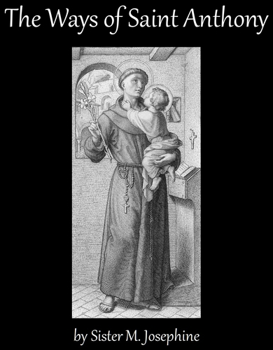 cover of the ebook 'The Ways of Saint Anthony', by Sister M Josephine