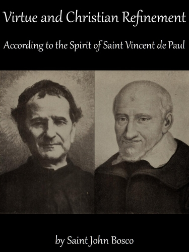 cover of the ebook 'Virtue and Christian Refinement According to the Spirit of Saint Vincent de Paul', by Saint John Bosco